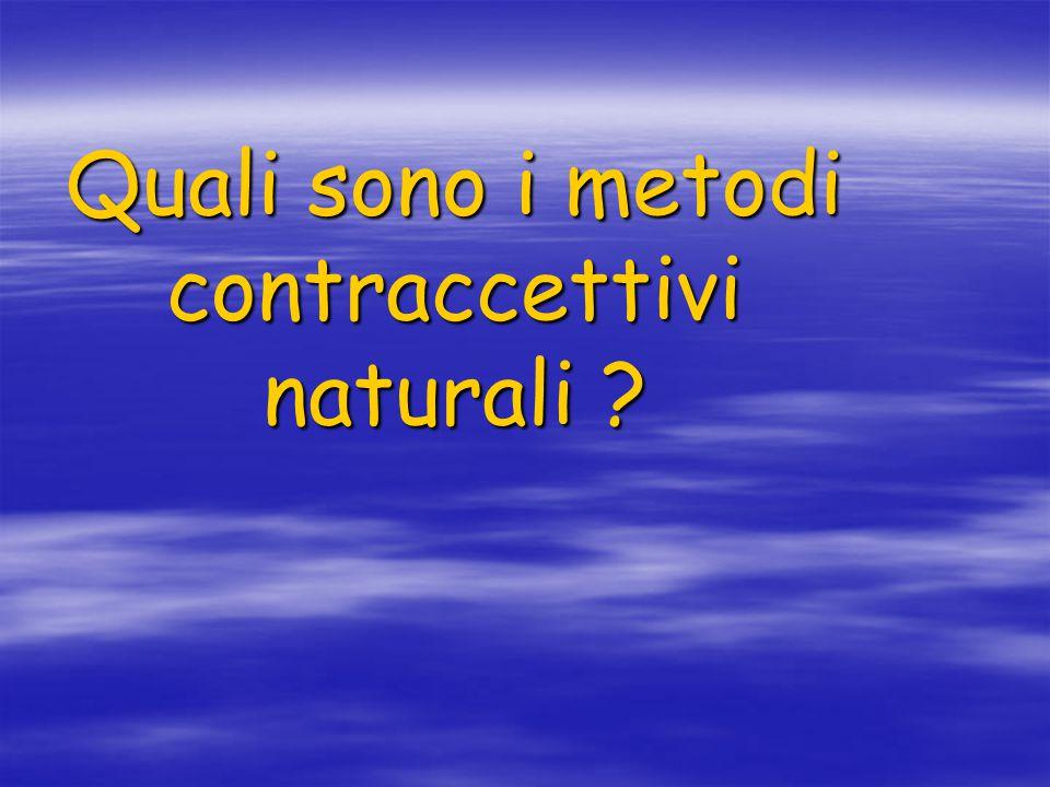 Quali sono i metodi contraccettivi naturali