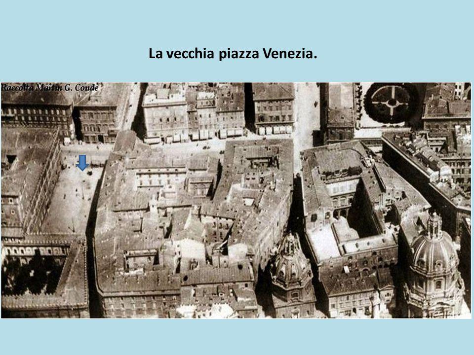 La vecchia piazza Venezia.