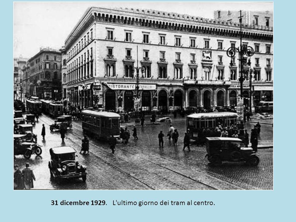31 dicembre 1929. L ultimo giorno dei tram al centro.