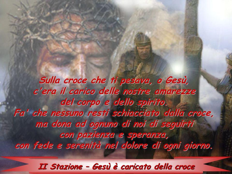 II Stazione – Gesù è caricato della croce