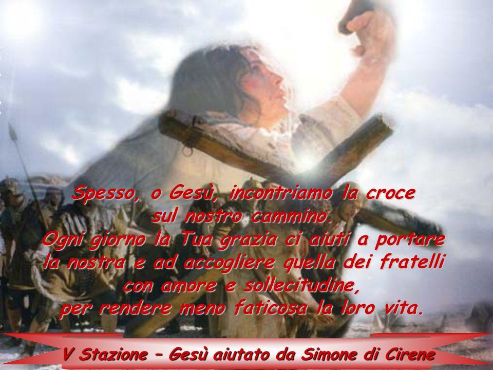 V Stazione – Gesù aiutato da Simone di Cirene