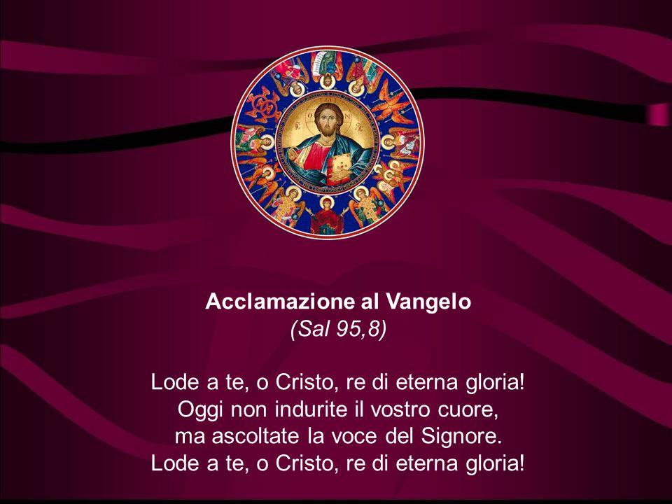Acclamazione al Vangelo (Sal 95,8)