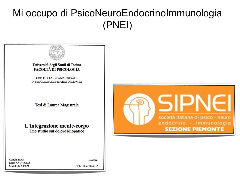 Mi occupo di PsicoNeuroEndocrinoImmunologia (PNEI)