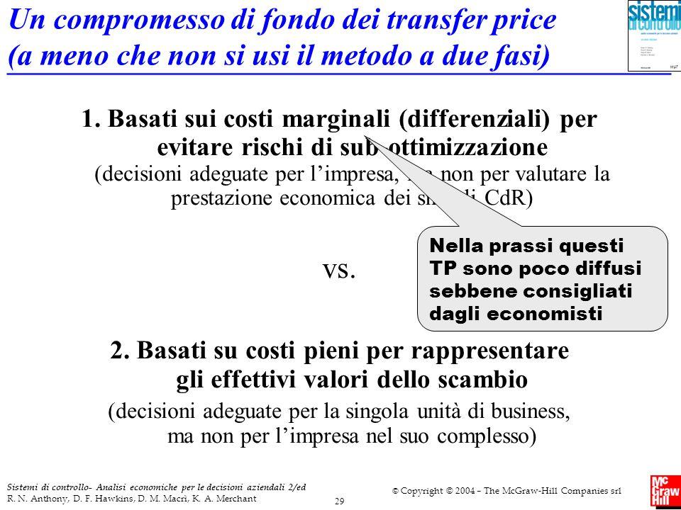 Un compromesso di fondo dei transfer price (a meno che non si usi il metodo a due fasi)