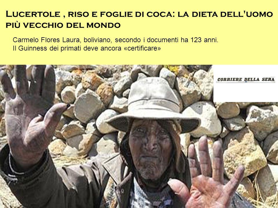 Lucertole , riso e foglie di coca: la dieta dell uomo più vecchio del mondo