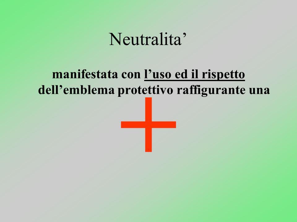 Neutralita' manifestata con l'uso ed il rispetto dell'emblema protettivo raffigurante una +