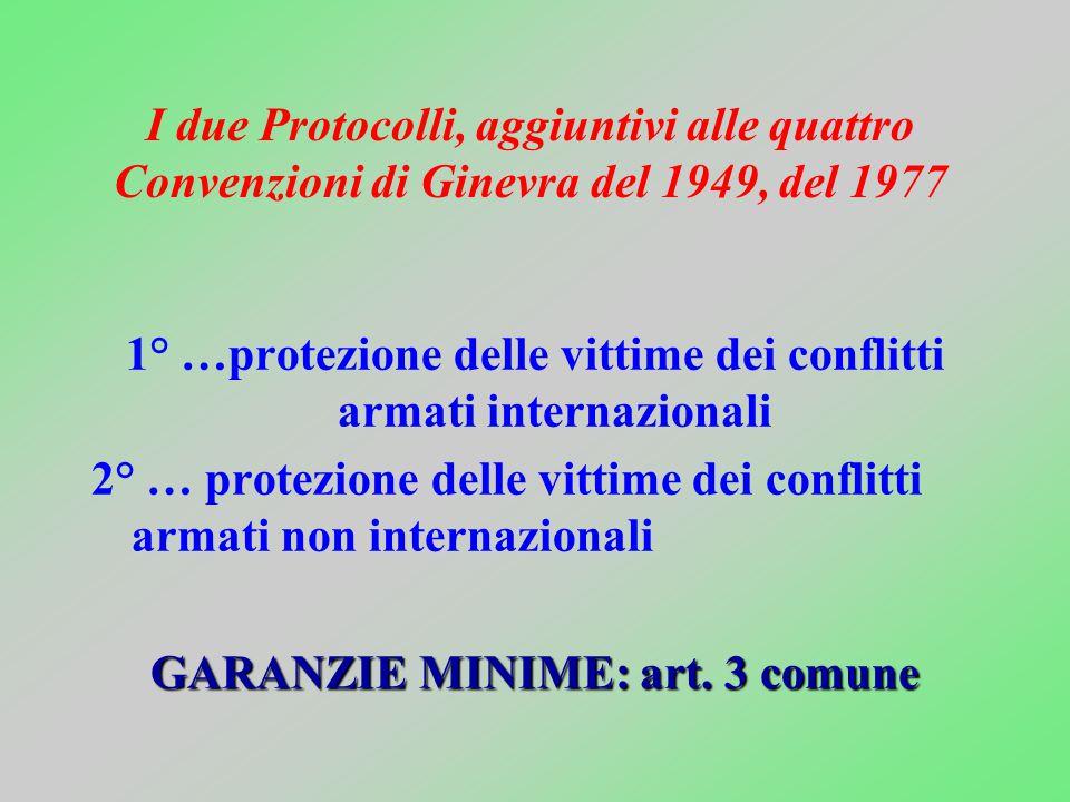 1° …protezione delle vittime dei conflitti armati internazionali