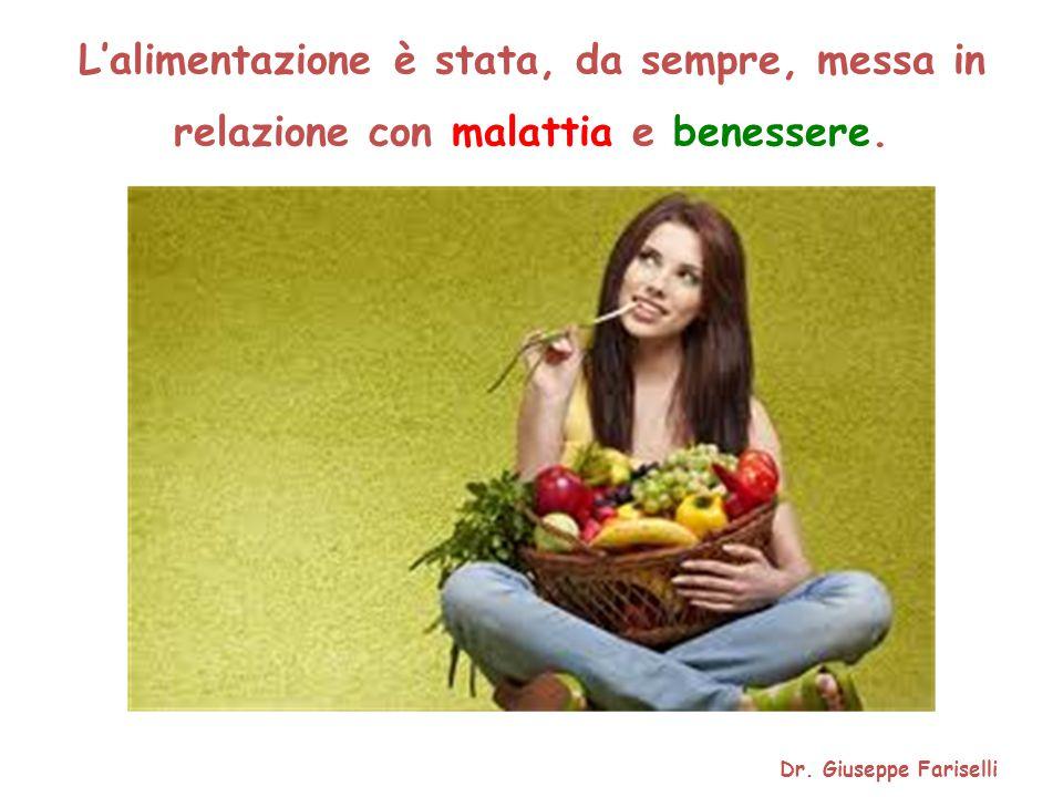 L'alimentazione è stata, da sempre, messa in relazione con malattia e benessere.