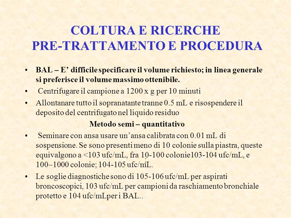 COLTURA E RICERCHE PRE-TRATTAMENTO E PROCEDURA