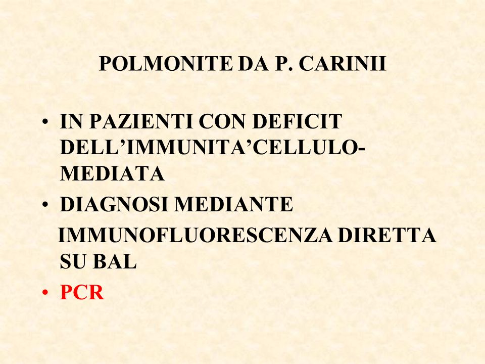 POLMONITE DA P. CARINII IN PAZIENTI CON DEFICIT DELL'IMMUNITA'CELLULO-MEDIATA. DIAGNOSI MEDIANTE. IMMUNOFLUORESCENZA DIRETTA SU BAL.
