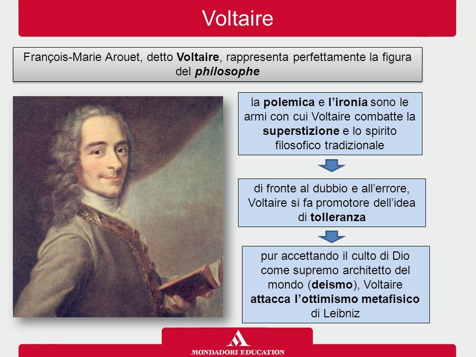Voltaire François-Marie Arouet, detto Voltaire, rappresenta perfettamente la figura del philosophe.