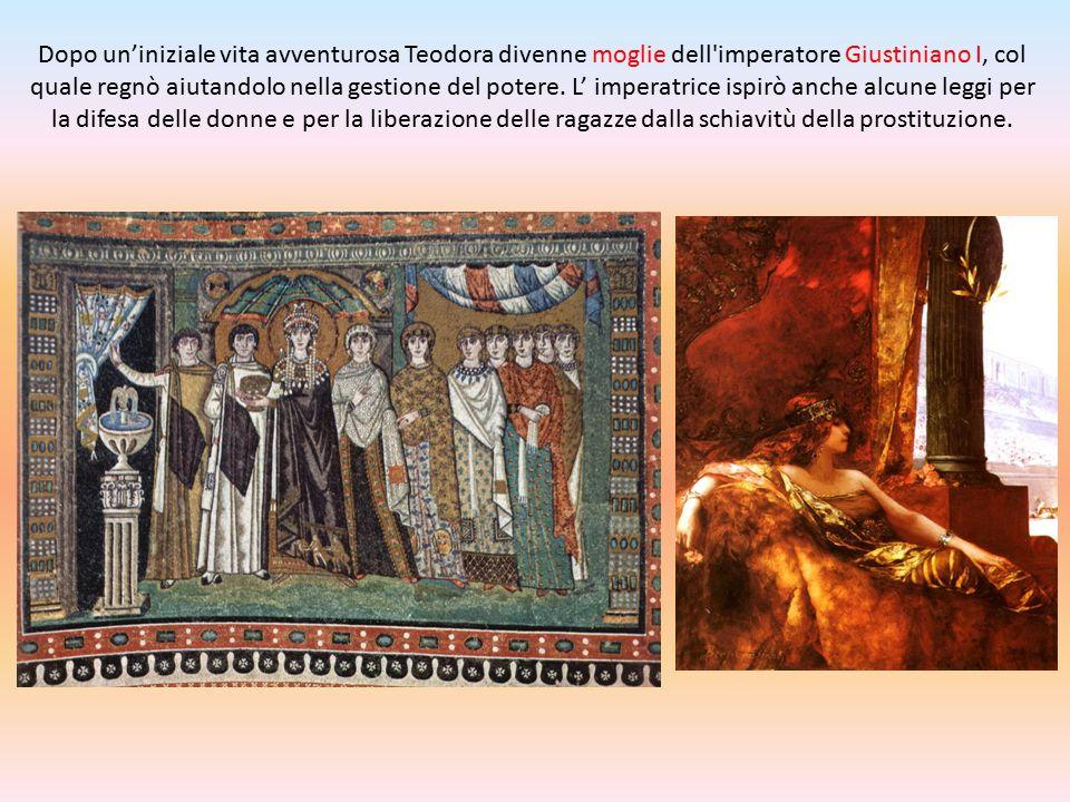 Dopo un'iniziale vita avventurosa Teodora divenne moglie dell imperatore Giustiniano I, col quale regnò aiutandolo nella gestione del potere.