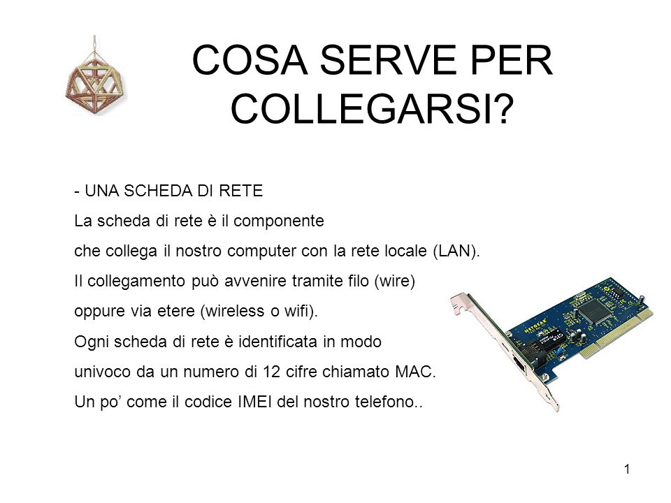 COSA SERVE PER COLLEGARSI