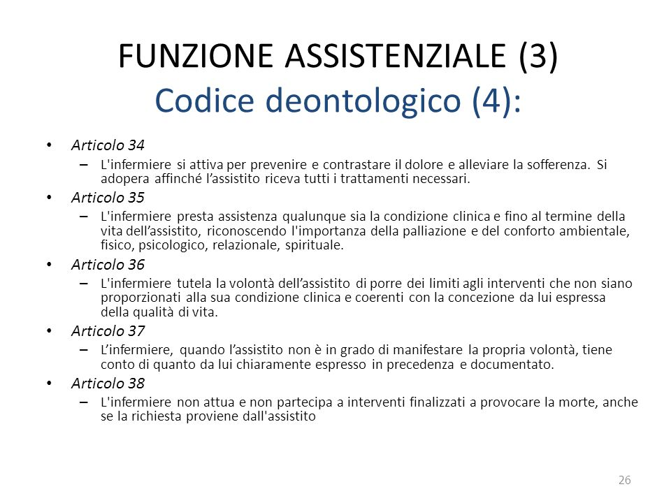 FUNZIONE ASSISTENZIALE (3) Codice deontologico (4):