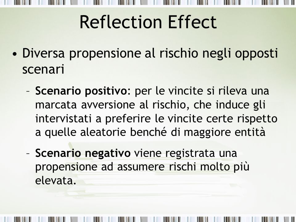 Reflection Effect Diversa propensione al rischio negli opposti scenari
