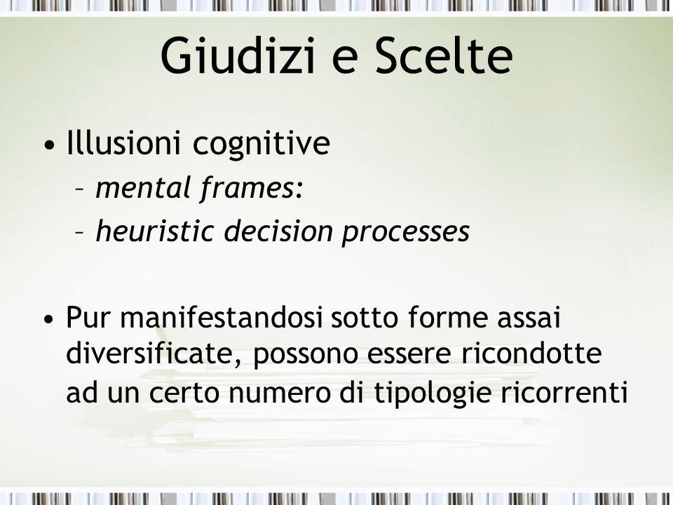 Giudizi e Scelte Illusioni cognitive mental frames: