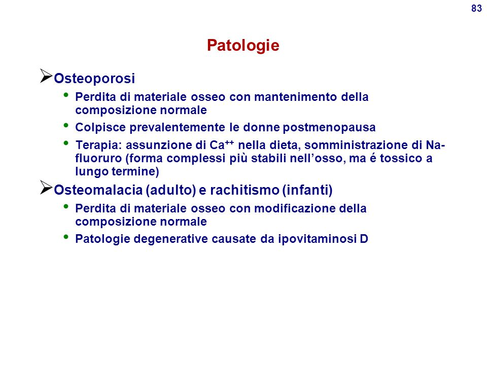 Patologie Osteoporosi Osteomalacia (adulto) e rachitismo (infanti)