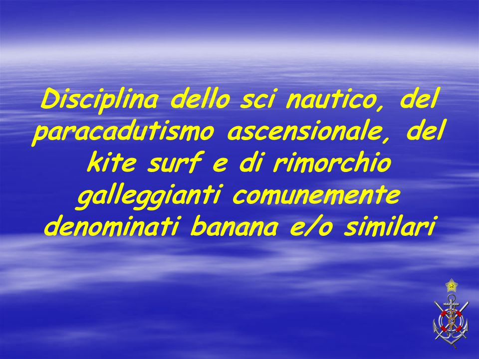 Disciplina dello sci nautico, del paracadutismo ascensionale, del kite surf e di rimorchio galleggianti comunemente denominati banana e/o similari