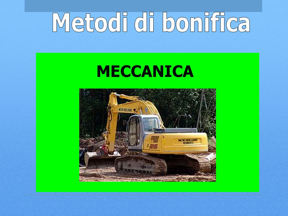 Metodi di bonifica MECCANICA