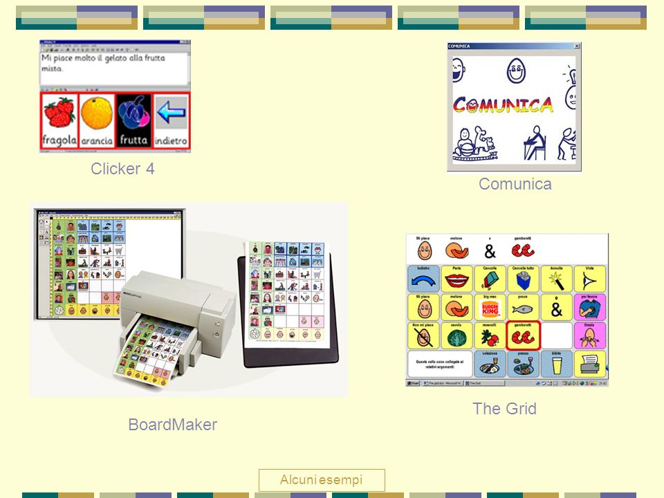 Clicker 4 Comunica The Grid BoardMaker Alcuni esempi