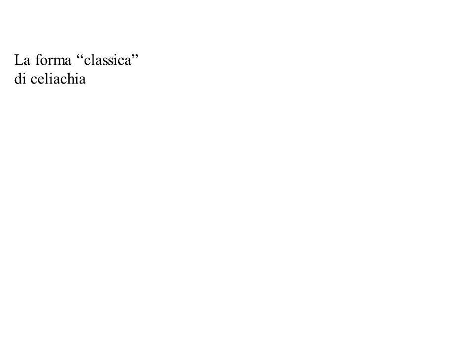 La forma classica di celiachia
