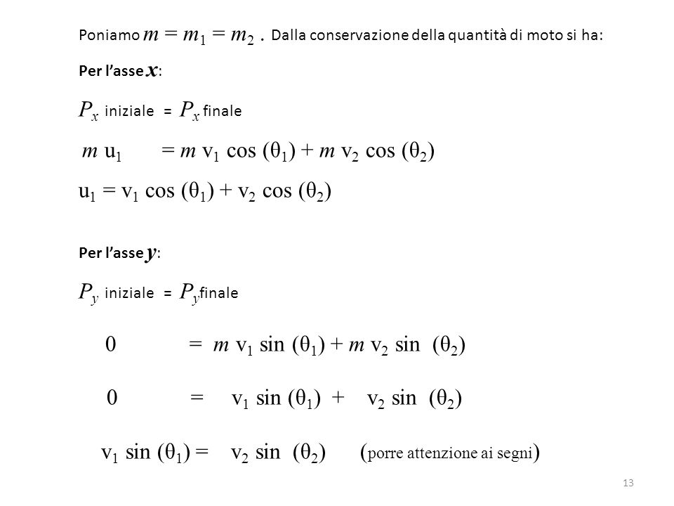v1 sin (θ1) = v2 sin (θ2) (porre attenzione ai segni)