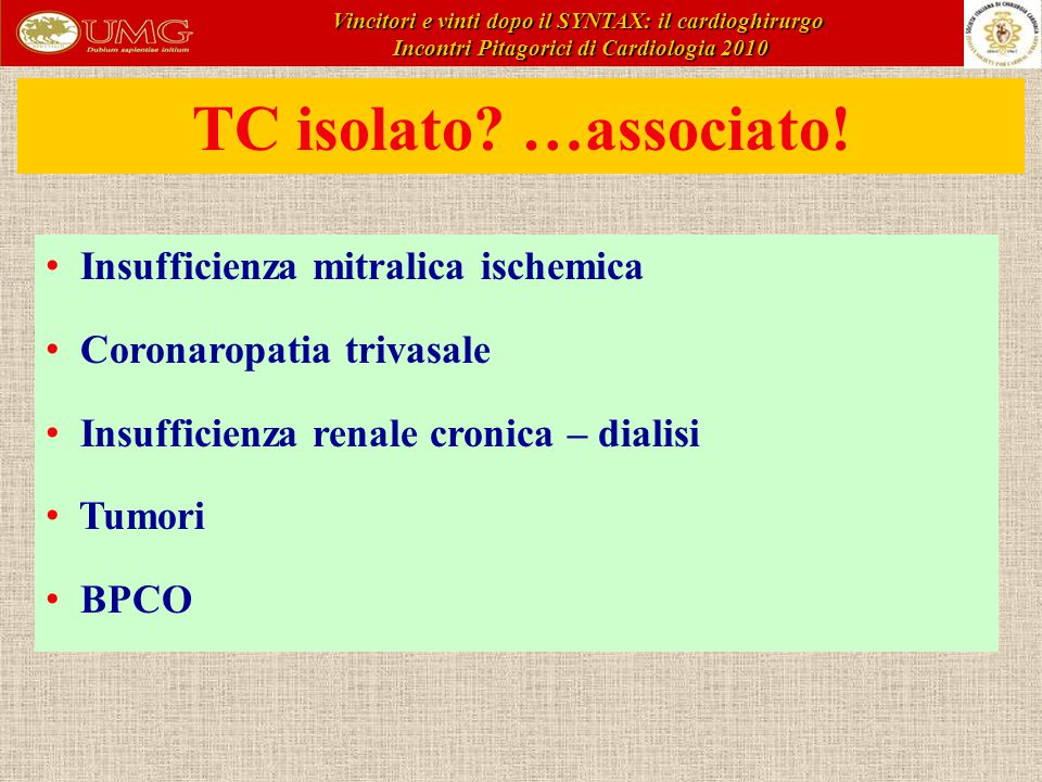 TC isolato …associato! Insufficienza mitralica ischemica