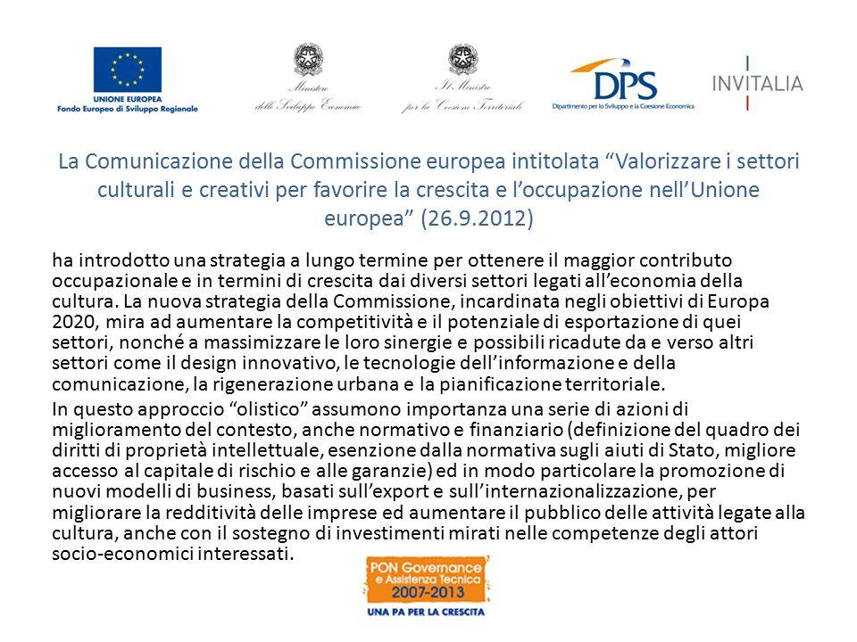 La Comunicazione della Commissione europea intitolata Valorizzare i settori culturali e creativi per favorire la crescita e l'occupazione nell'Unione europea (26.9.2012)