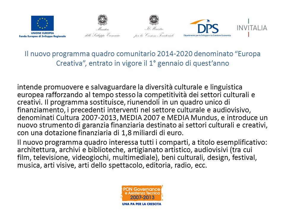 Il nuovo programma quadro comunitario 2014-2020 denominato Europa Creativa , entrato in vigore il 1° gennaio di quest'anno