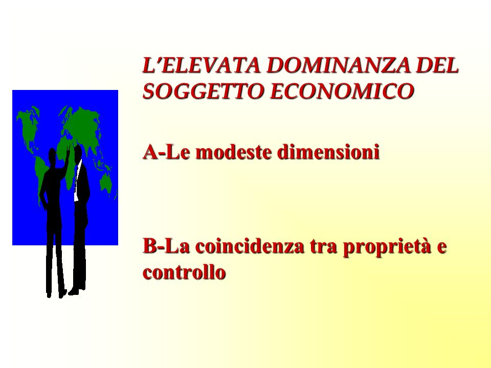 L'ELEVATA DOMINANZA DEL SOGGETTO ECONOMICO