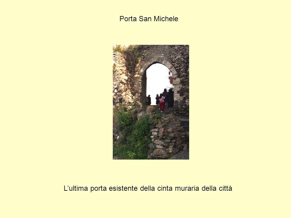 L'ultima porta esistente della cinta muraria della città