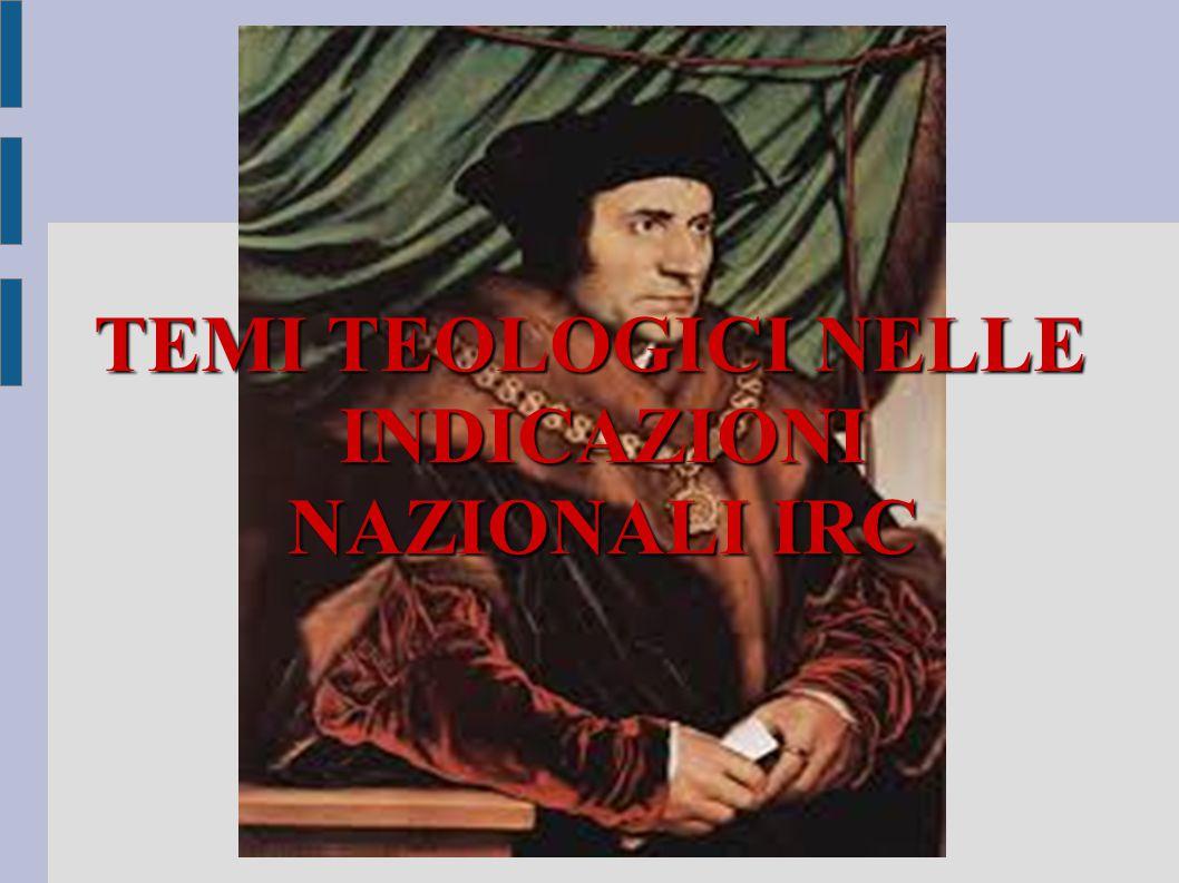 TEMI TEOLOGICI NELLE INDICAZIONI NAZIONALI IRC