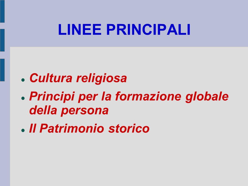 LINEE PRINCIPALI Cultura religiosa