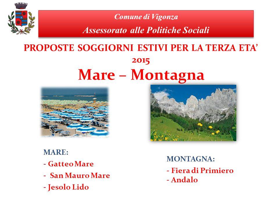 PROPOSTE SOGGIORNI ESTIVI PER LA TERZA ETA' 2015 Mare – Montagna