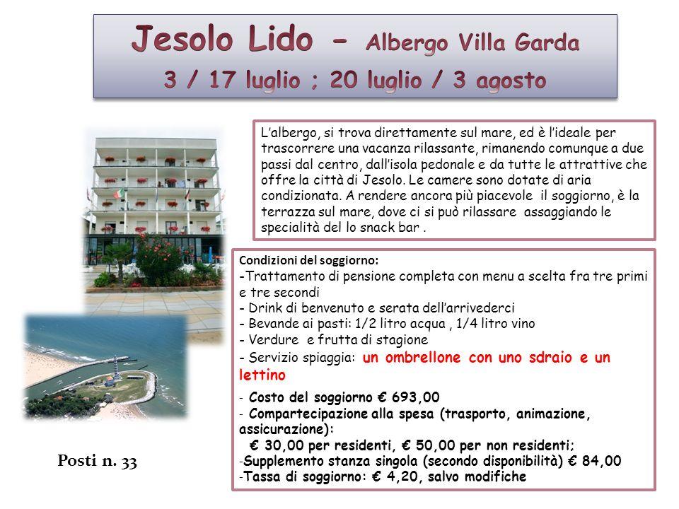 Jesolo Lido - Albergo Villa Garda 3 / 17 luglio ; 20 luglio / 3 agosto