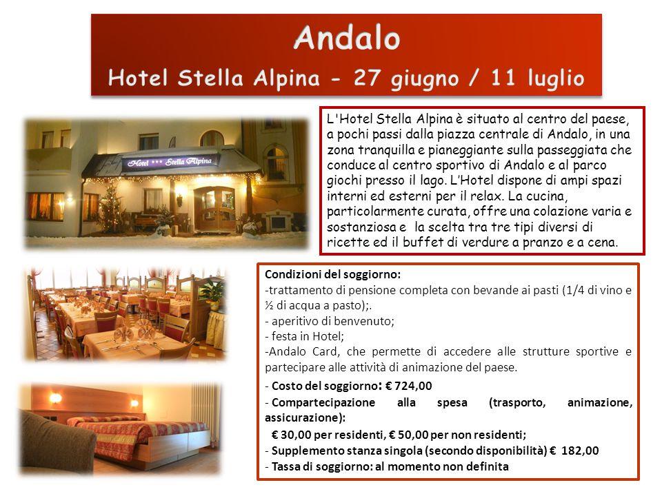Hotel Stella Alpina - 27 giugno / 11 luglio