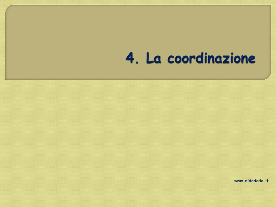 4. La coordinazione www.didadada.it