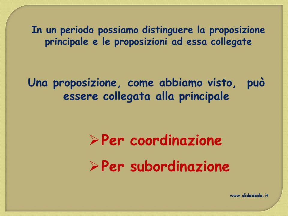 Per coordinazione Per subordinazione