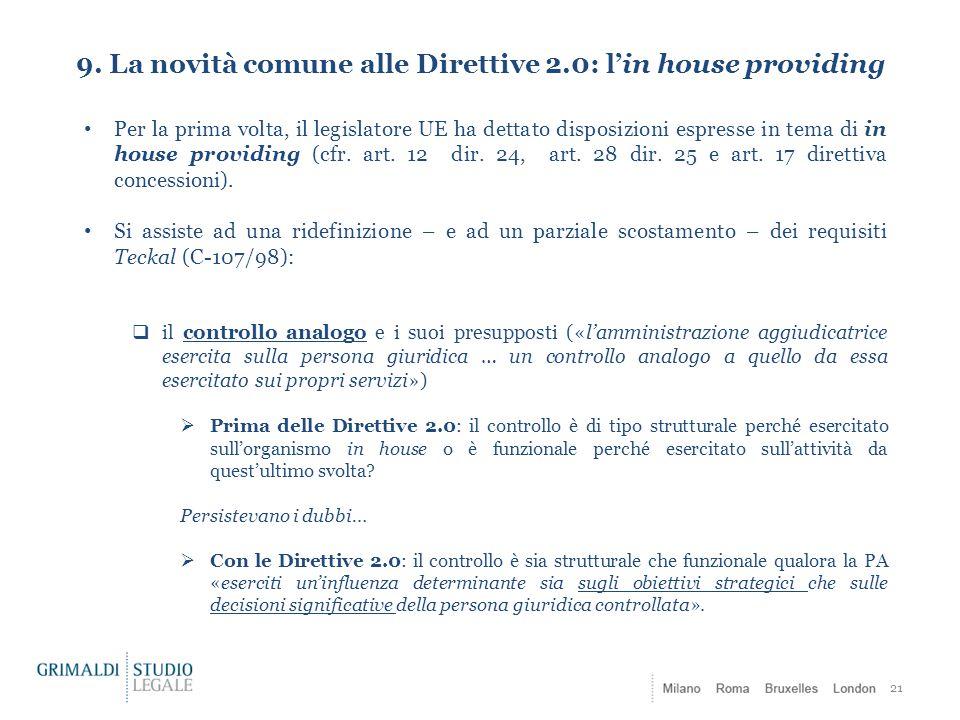 9. La novità comune alle Direttive 2.0: l'in house providing