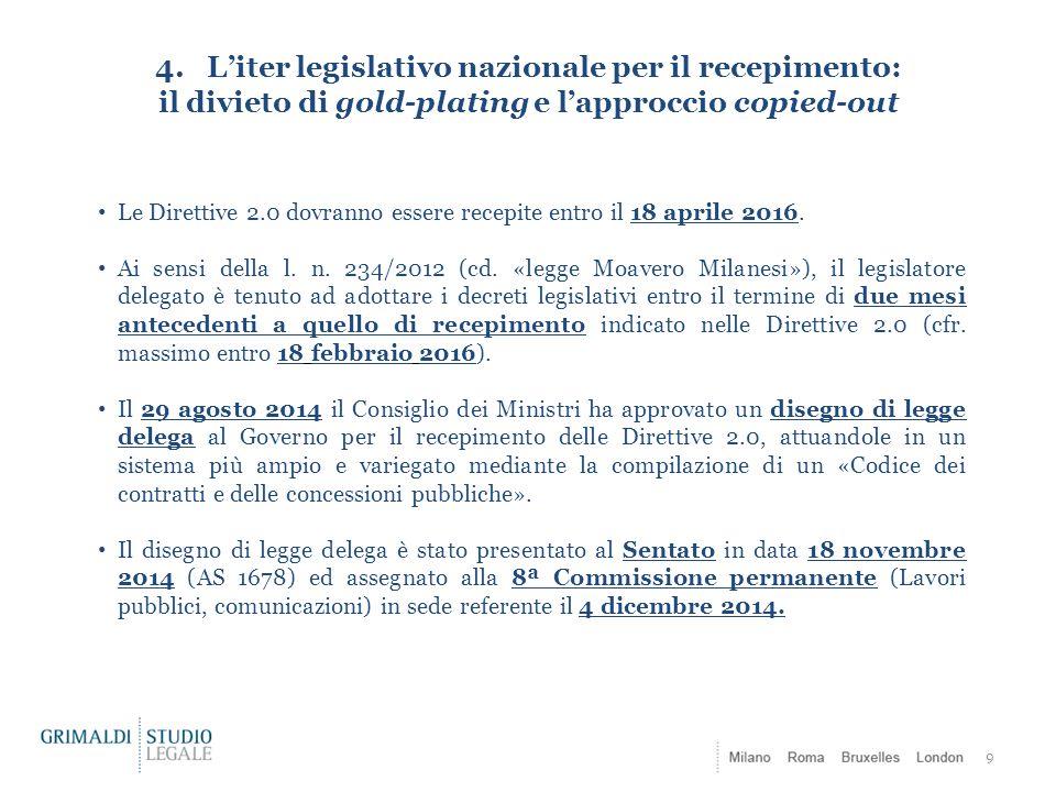 4. L'iter legislativo nazionale per il recepimento: il divieto di gold-plating e l'approccio copied-out