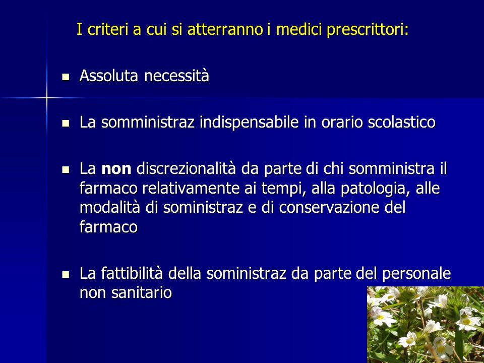 I criteri a cui si atterranno i medici prescrittori: