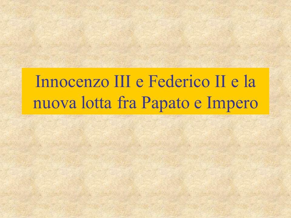 Innocenzo III e Federico II e la nuova lotta fra Papato e Impero