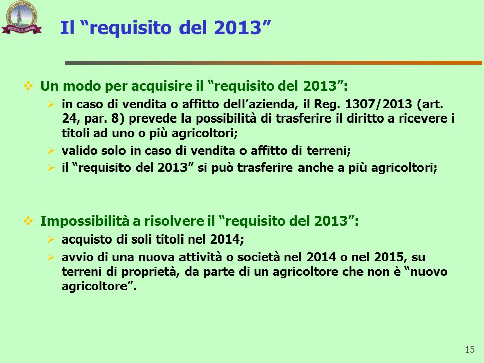 Il requisito del 2013 Un modo per acquisire il requisito del 2013 :
