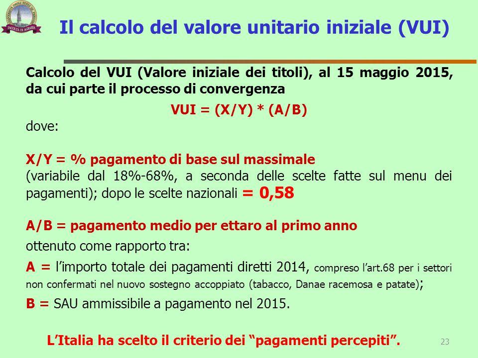 L'Italia ha scelto il criterio dei pagamenti percepiti .