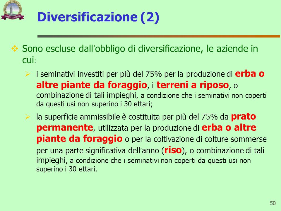 Diversificazione (2) Sono escluse dall'obbligo di diversificazione, le aziende in cui: