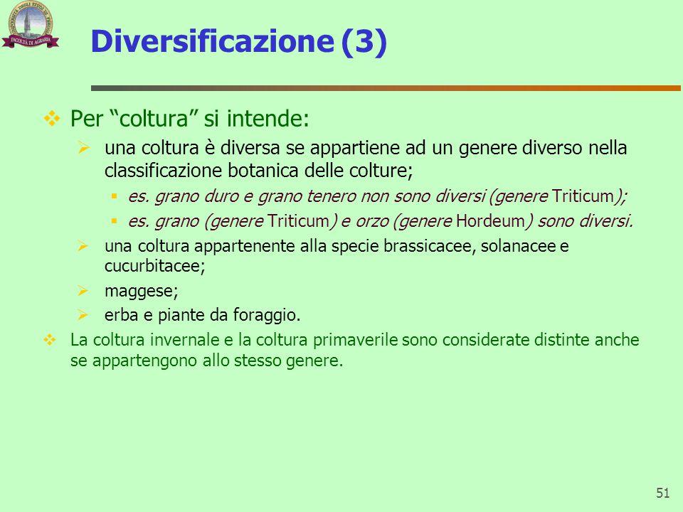 Diversificazione (3) Per coltura si intende: