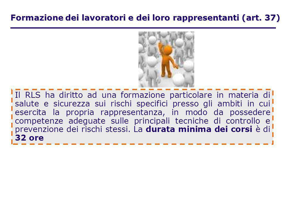Formazione dei lavoratori e dei loro rappresentanti (art. 37)