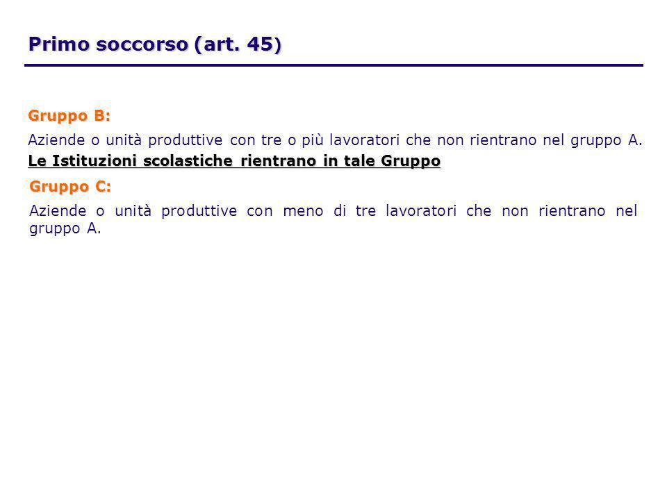 Primo soccorso (art. 45) Gruppo B: