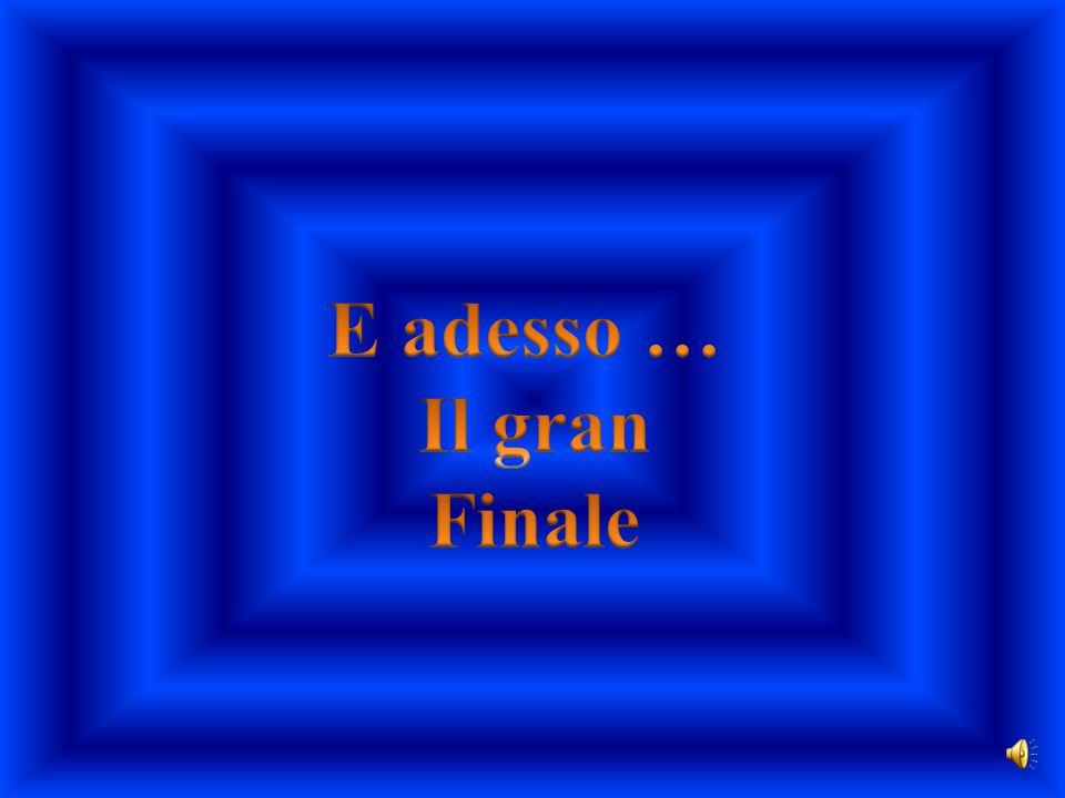 E adesso … Il gran Finale