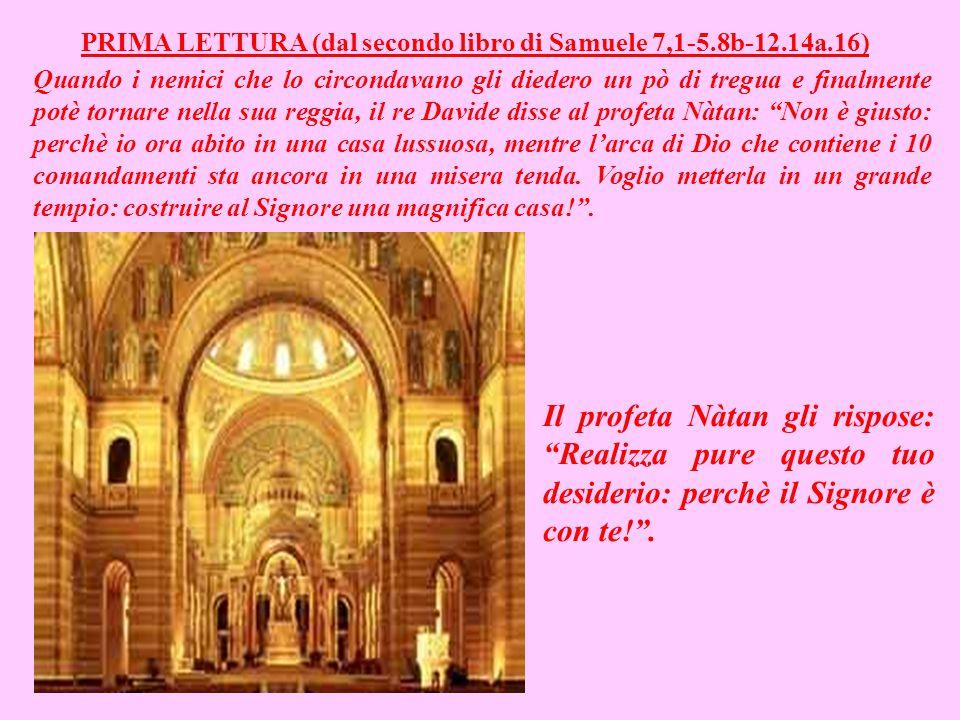 PRIMA LETTURA (dal secondo libro di Samuele 7,1-5.8b-12.14a.16)